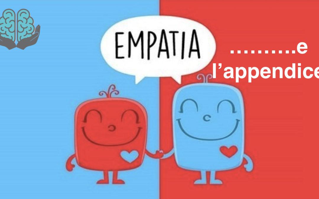 Empatia e l'appendice